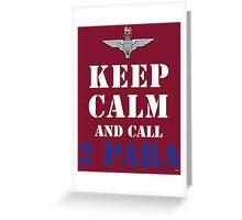 KEEP CALM AND CALL 2 PARA Greeting Card