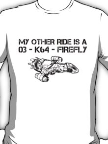 My Other Ride is a Firefly T-Shirt