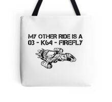 My Other Ride is a Firefly Tote Bag