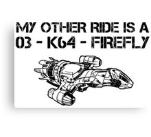 My Other Ride is a Firefly Canvas Print