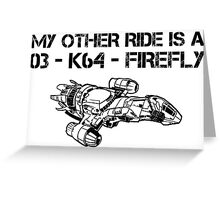 My Other Ride is a Firefly Greeting Card