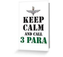 KEEP CALM AND CALL 3 PARA Greeting Card