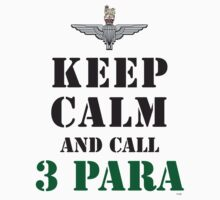 KEEP CALM AND CALL 3 PARA by PARAJUMPER