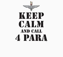 KEEP CALM AND CALL 4 PARA Unisex T-Shirt