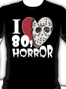 I Love 80s Horror T-Shirt