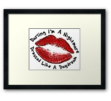 Darling I'm A Nightmare Dressed Like A Daydream Framed Print