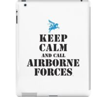 KEEP CALM AND CALL AIRBORNE FORCES iPad Case/Skin