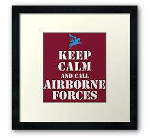 KEEP CALM AND CALL AIRBORNE FORCES Framed Print