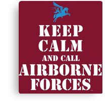 KEEP CALM AND CALL AIRBORNE FORCES Canvas Print