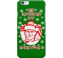 Did Somebody Say Christmas iPhone Case/Skin