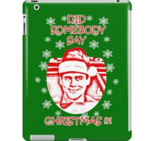 Did Somebody Say Christmas iPad Case/Skin