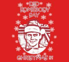 Did Somebody Say Christmas Kids Tee