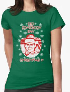 Did Somebody Say Christmas Womens Fitted T-Shirt