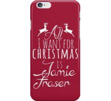 Outlander - All I want for Xmas is Jamie Fraser iPhone Case/Skin