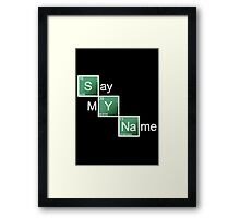 Say My Name Framed Print