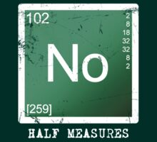 No Half Measures T-Shirt