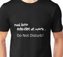 Mad INTP Scientist at work - Black T Unisex T-Shirt