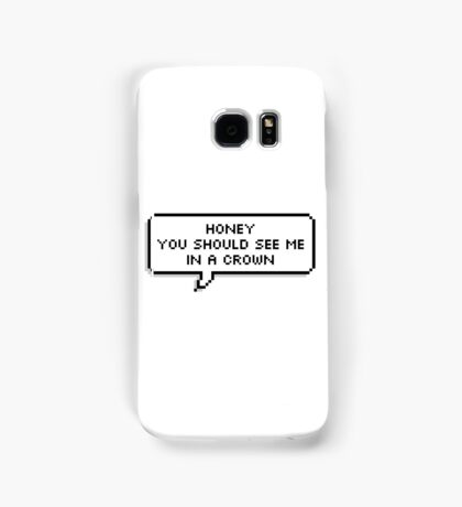 ♥ Honey you should see me in a crown ♥ Samsung Galaxy Case/Skin
