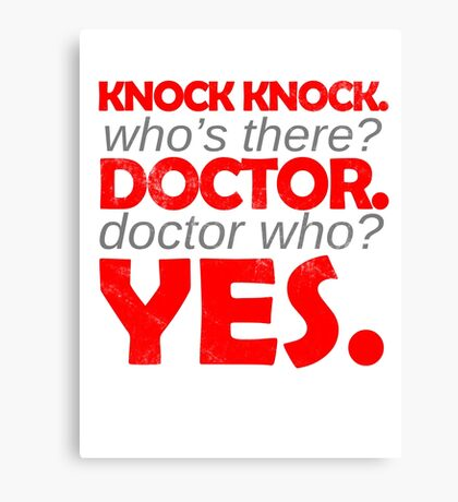 Knock knock. Doctor Who. Canvas Print
