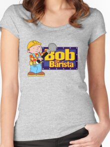 Bob the Barista... Women's Fitted Scoop T-Shirt