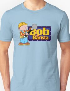 Bob the Barista... T-Shirt