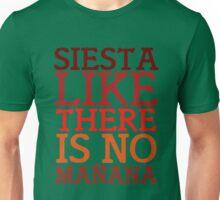 Siesta like there is no mañana Unisex T-Shirt