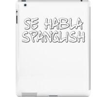 Se habla spanglish iPad Case/Skin