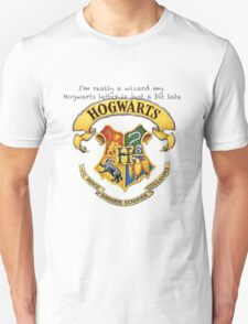 I'm really a wizard Unisex T-Shirt