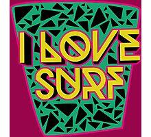 i love surf Photographic Print