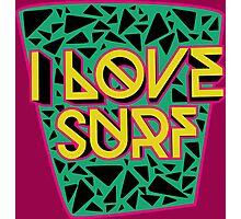 i love surf Photographic Print