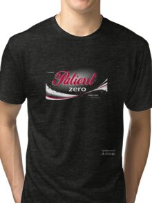 Patient Zero - Pandemic Advertising Tri-blend T-Shirt