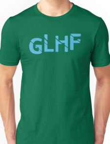 Good Luck Have Fun Unisex T-Shirt