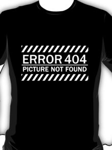 ERROR 404 picture not found WHITE T-Shirt