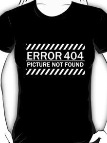 ERROR 404 picture not found WHITE T-Shirt