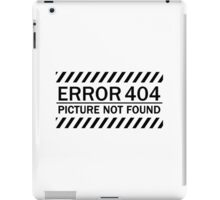 ERROR 404 picture not found BLACK iPad Case/Skin
