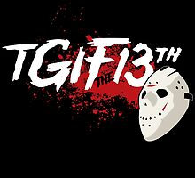 TGIF the 13th by Tom Burns
