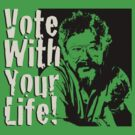 Vote with Your Life - David Suzuki by morepraxis