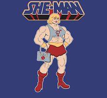 She-Man Unisex T-Shirt