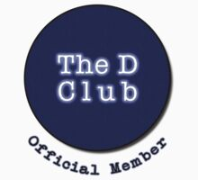 The D Club - Official Member by omoriley