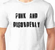 Punk and Disorderly Unisex T-Shirt