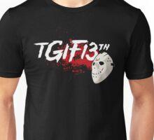 TGIF the 13th Unisex T-Shirt