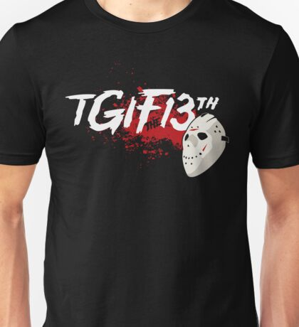 TGIF the 13th T-Shirt