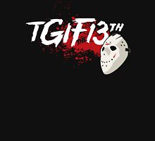 TGIF the 13th Unisex T-Shirt