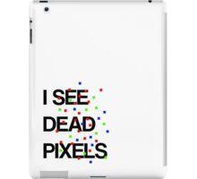 I See Dead Pixels - Modern design iPad Case/Skin
