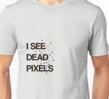 I See Dead Pixels - Modern design Unisex T-Shirt