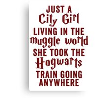 Just A City Girl, Living In The Muggle World; She Took The Hogwarts Train Going Anywhere Canvas Print