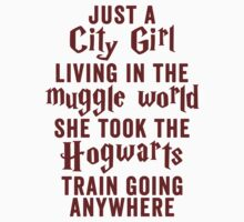 Just A City Girl, Living In The Muggle World; She Took The Hogwarts Train Going Anywhere Kids Clothes