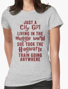 Just A City Girl, Living In The Muggle World; She Took The Hogwarts Train Going Anywhere T-Shirt