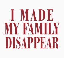 I Made My Family Disappear! Kids Clothes