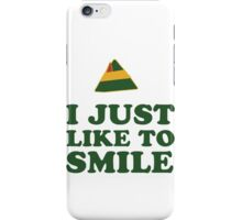 I Just Like To Smile, Smilings My Favorite 1/2 iPhone Case/Skin